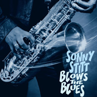 Sonny Stitt - Sonny Stitt Blows The Blues