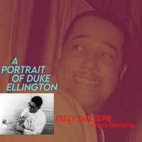 Dizzy Gillespie - A Portrait Of Duke Ellington