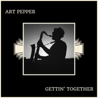 Art Pepper - Gettin' Together