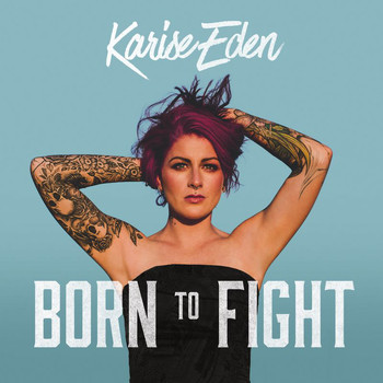 Karise Eden - Born To Fight (Explicit)