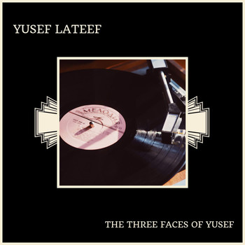 Yusef Lateef - The Three Faces Of Yusef