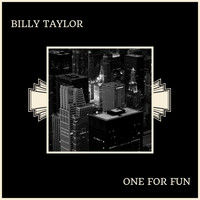 Billy Taylor - One For Fun