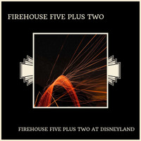 Firehouse Five Plus Two - Firehouse Five Plus Two At Disneyland