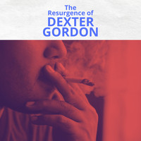 Dexter Gordon - The Resurgeance Of Dexter Gordon