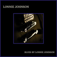 Lonnie Johnson - Blues By Lonnie Johnson