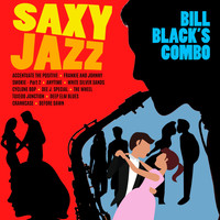Bill Black's Combo - Saxy Jazz