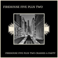 Firehouse Five Plus Two - Firehouse Five Plus Two Crashes A Party