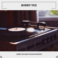 Bobby Vee - Bobby Vee Sings Your Favourites