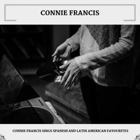 Connie Francis - Connie Francis Sings Spanish And Latin American Favourites