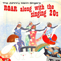 Johnny Mann Singers - Roar Along with the Singing 20's