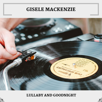 Gisele MacKenzie - Lullaby And Goodnight