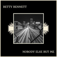 Betty Bennett - Nobody Else But Me