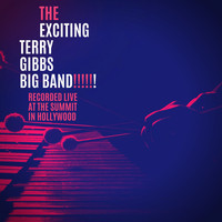 Terry Gibbs - The Exciting Terry Gibbs Big Band