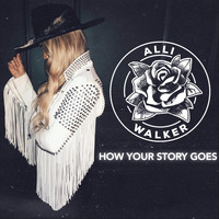 Alli Walker - How Your Story Goes