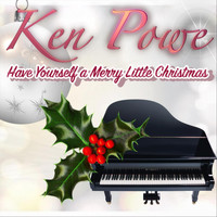 Ken Powe - Have Yourself a Merry Little Christmas