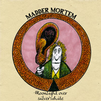 Madder Mortem - Moonlight over Silver White