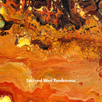 East and West Rendezvous - East and West Rendezvous