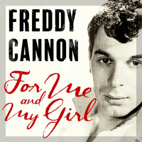 Freddy Cannon - For Me and My Girl