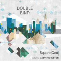 Square One - Double Bind