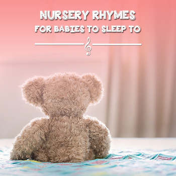 Lullaby Babies, Baby Sleep, Nursery Rhymes Music - 10 Calming Nursery Rhymes for Bedtime