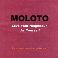 Moloto - Love Your Neighbour as Yourself