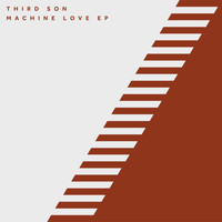 Third Son - Machine Love EP