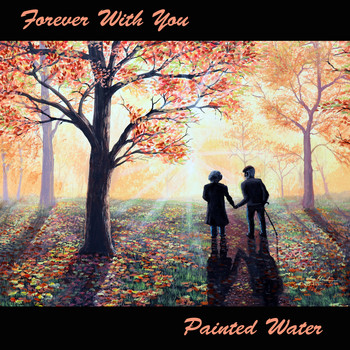 Painted Water - Forever With You