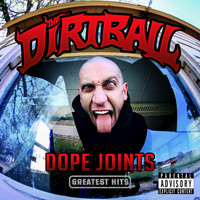 The Dirtball - Dope Joints Greatest Hits (Explicit)