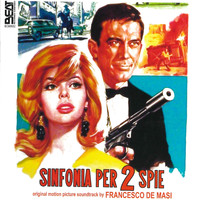 Francesco De Masi, I Cantori Moderni di Alessandroni & Franco De Gemini - Sinfonia per due spie (Official motion picture soundtrack)