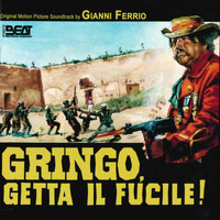 Gianni Ferrio - Gringo, getta il fucile (Original motion picture soundtrack)