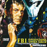 Francesco De Masi - F.B.I. operazione vipera gialla (Original motion picture soundtrack)