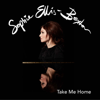 Sophie Ellis-Bextor - Take Me Home