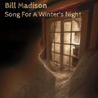 Bill Madison - Song For A Winter's Night