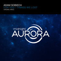 Adam Sobiech - For You / Things We Lost