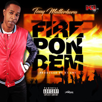 Tony Matterhorn - Fire Pon Dem - Single