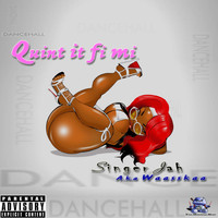 Singer Jah - Quint It Fi Me
