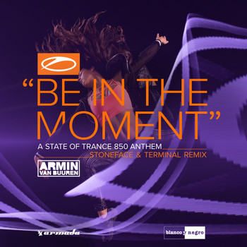 Armin van Buuren - Be in the Moment (Stoneface & Terminal Remix)