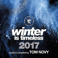 Tom Novy pres. Various Artists - Winter Is Timeless 2017