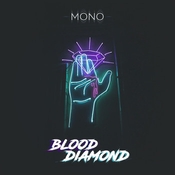 mono - Blood Diamond (Explicit)