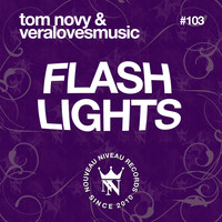 Tom Novy & Veralovesmusic - Flashlights