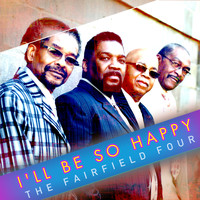 The Fairfield Four - I'll Be so Happy