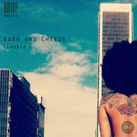 Claudia C. - Kush and Cheese