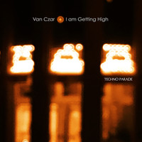 Van Czar - I Am Getting High