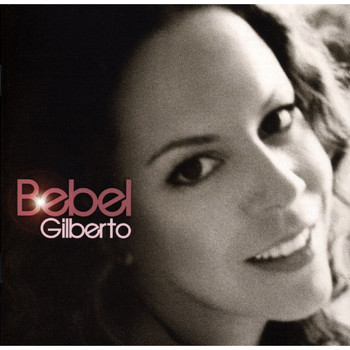 Bebel Gilberto - Bebel Gilberto