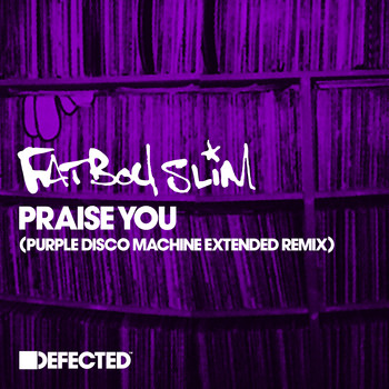 Fatboy Slim - Praise You (Purple Disco Machine Extended Remix)