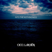 Cicci Landén - Into the Nothingness