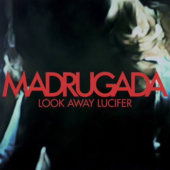 Madrugada - Look Away Lucifer