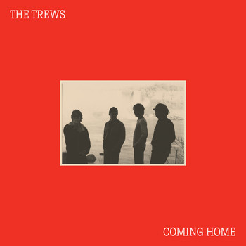The Trews - Coming Home
