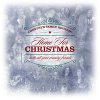 Various Artists - Country's Family Reunion Presents: Home for Christmas