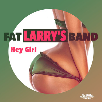 Fat Larry's Band - Hey Girl